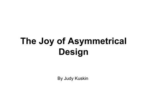 The Joy of Asymmetrical Design Kuskin